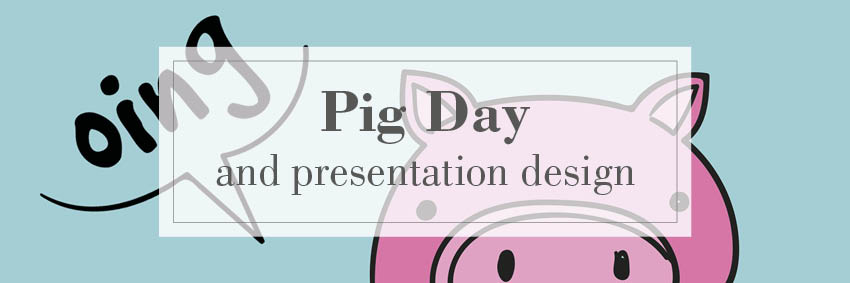 Peperosa Design Biella - Pig Day  e presentation design 721411cc8d1